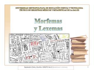 Expresi n Oral y Escrita- GRUPO No.2 MORFEMAS Y LEXEMAS