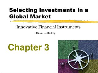 Selecting Investments in a Global Market
