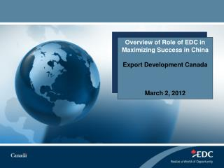 Overview of Role of EDC in Maximizing Success in China   Export Development Canada   March 2, 2012