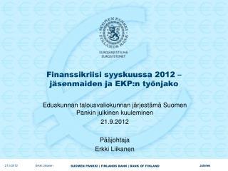 Finanssikriisi syyskuussa 2012   j senmaiden ja EKP:n ty njako