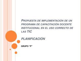 Propuesta de implementaci n de un programa de capacitaci n docente institucional en el uso correcto de las TIC  PLANIFIC
