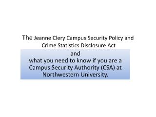 The Jeanne Clery Campus Security Policy and  Crime Statistics Disclosure Act