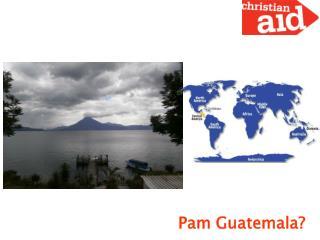 Pam Guatemala