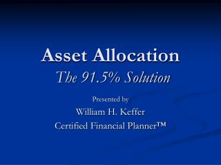 Asset Allocation  The 91.5 Solution