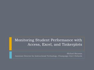 Monitoring Student Performance with Access, Excel, and Tinkerplots