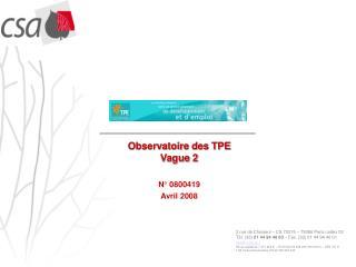 Observatoire des TPE Vague 2    N  0800419  Avril 2008