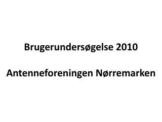 Brugerunders gelse 2010  Antenneforeningen N rremarken