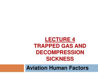 Lecture 4 Trapped gas and decompression sickness