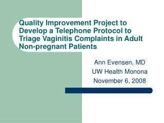 Quality Improvement Project to Develop a Telephone Protocol to Triage Vaginitis Complaints in Adult Non-pregnant Patient