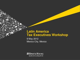 Latin America Tax Executives Workshop