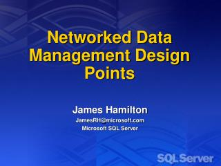 Networked Data Management Design Points