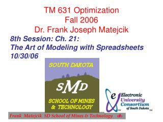 TM 631 Optimization  Fall 2006 Dr. Frank Joseph Matejcik
