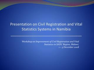 Presentation on Civil Registration and Vital  Statistics Systems in Namibia __________________________________