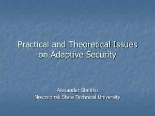 Practical and Theoretical Issues on Adaptive Security