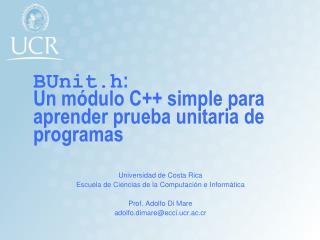 BUnit.h: Un m dulo C simple para aprender prueba unitaria de programas