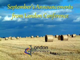 September s Announcements from London Conference