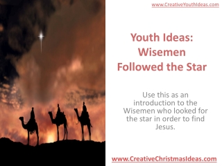 Youth Ideas: Wisemen Followed the Star