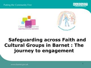 Safeguarding across Faith and Cultural Groups in Barnet : The journey to engagement