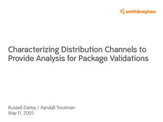 Characterizing Distribution Channels to Provide Analysis for Package Validations