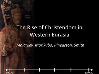 The Rise of Christendom in Western Eurasia