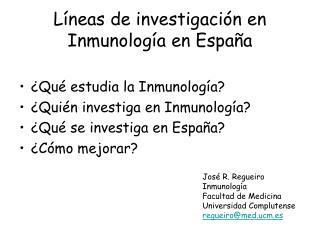 L neas de investigaci n en Inmunolog a en Espa a