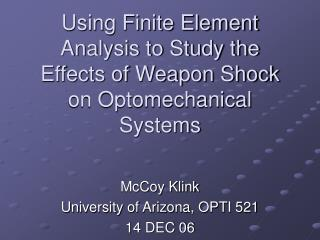 Using Finite Element Analysis to Study the Effects of Weapon Shock on Optomechanical Systems