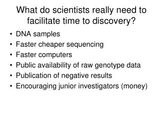 What do scientists really need to facilitate time to discovery