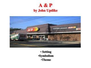A  P  by John Updike