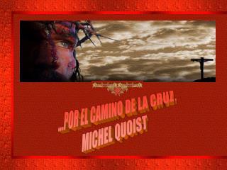 POR EL CAMINO DE LA CRUZ. MICHEL QUOIST