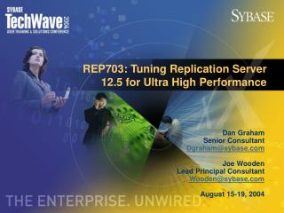 REP703: Tuning Replication Server 12.5 for Ultra High Performance