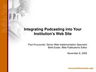 Integrating Podcasting into Your Institutions Web Site