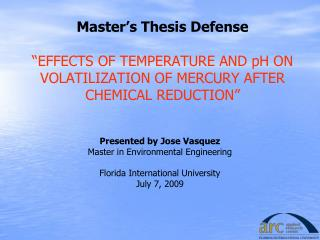 Master s Thesis Defense   EFFECTS OF TEMPERATURE AND pH ON VOLATILIZATION OF MERCURY AFTER CHEMICAL REDUCTION