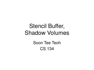 Stencil Buffer,  Shadow Volumes