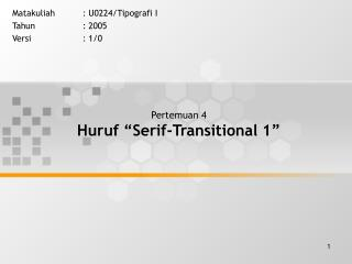Pertemuan 4 Huruf  Serif-Transitional 1