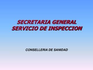 SECRETARIA GENERAL  SERVICIO DE INSPECCION