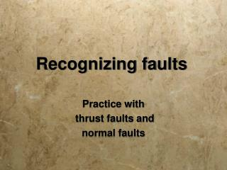 Recognizing faults
