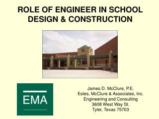 James D. McClure, P.E. Estes, McClure  Associates, Inc. Engineering and Consulting 3608 West Way St. Tyler, Texas 75703