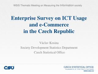 Enterprise Survey on ICT Usage and e-Commerce  in the Czech Republic