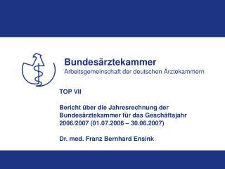 TOP VII  Bericht  ber die Jahresrechnung der Bundes rztekammer f r das Gesch ftsjahr 2006