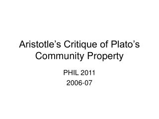 Aristotle s Critique of Plato s Community Property