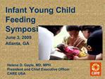 Infant Young Child Feeding Symposium  June 3, 2009  Atlanta, GA