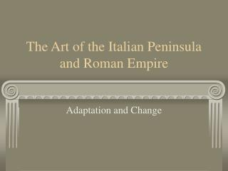 The Art of the Italian Peninsula and Roman Empire