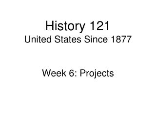 History 121 United States Since 1877