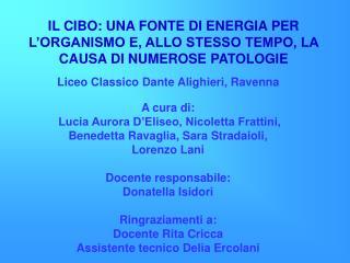 IL CIBO: UNA FONTE DI ENERGIA PER L ORGANISMO E, ALLO STESSO TEMPO, LA CAUSA DI NUMEROSE PATOLOGIE