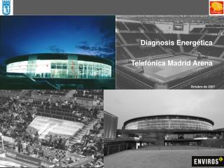 Diagnosis Energ tica  Telef nica Madrid Arena