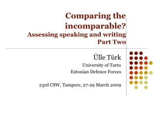 Comparing the incomparable  Assessing speaking and writing Part Two