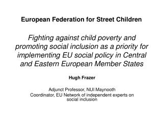 European Federation for Street Children   Fighting against child poverty and promoting social inclusion as a priority fo