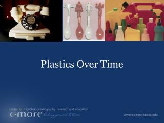 Plastics Over Time
