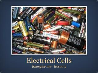 Electrical Cells