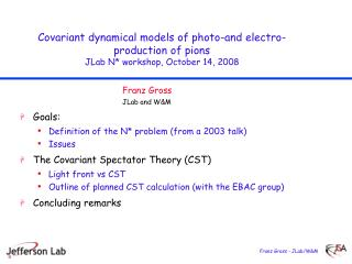 Covariant dynamical models of photo-and electro-production of pions JLab N workshop, October 14, 2008
